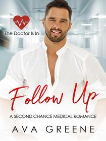 Follow up: A Second Chance Medical Romance