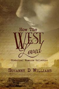 How The West Loved (Historical Romance Collection)