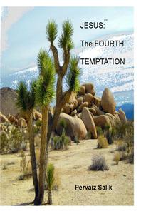 Jesus: The Fourth Temptation