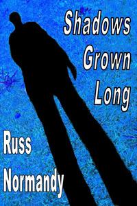 Shadows Grown Long