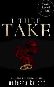 I Thee Take