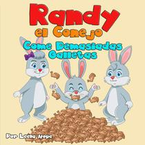 Randy el Conejo Come Demasiadas Galletas