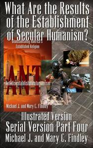 What Are the Results of the Establishment of Secular Humanism? (Illustrated Version)