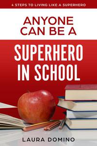 Anyone Can Be a Supherhero in School