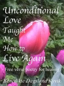 Unconditional Love Taught Me How to Live Again