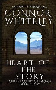 Heart of The Story: A Fireheart Urban Fantasy Short Story