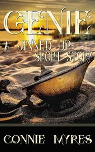 Genie: A Jinned Up Short Story