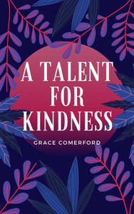 A Talent For Kindness
