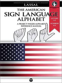 The American Sign Language Alphabet – A Project FingerAlphabet Reference Manual: Letters A-Z, Numbers 0-9