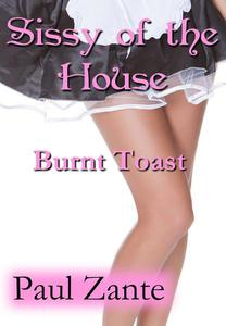 Sissy of the House: Burnt Toast