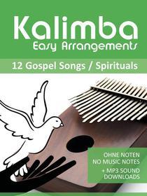 Kalimba Easy Arrangements - 12 Gospel Songs / Spirituals