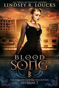 Blood Song: Division 7: The Berkano Vampire Collection