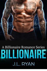 Billionaire: A Billionaire Romance Series