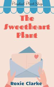 The Sweetheart Plant