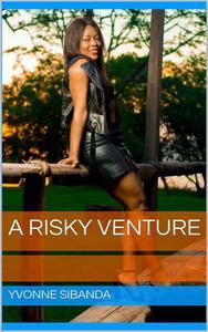 A Risky Venture