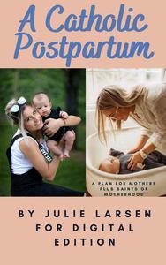 A Catholic Postpartum