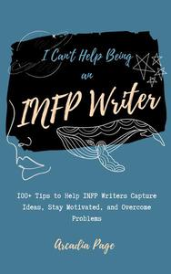 I Can't Help Being an INFP Writer