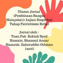 Ulasan Jurnal (Pembinaan Bangsa Malaysia(1): kajian Empirikal Tahap Patriotisme Belia)