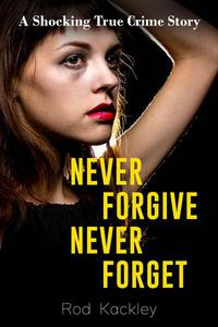 Never Forgive, Never Forget