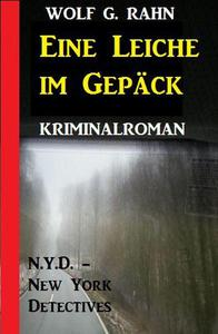 Eine Leiche im Gepäck: N.Y.D. – New York Detectives Kriminalroman