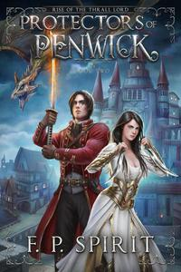 Protectors of Penwick (Rise of the Thrall Lord Book Two)