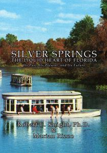 Silver Springs - The Liquid Heart of Florida