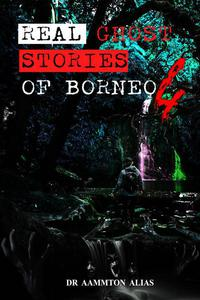 Real Ghost Stories of Borneo 4