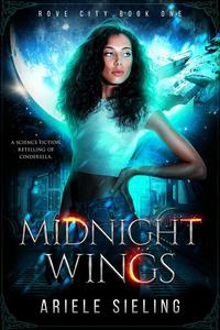 Midnight Wings: A science fiction retelling of Cinderella