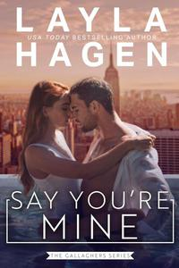 Say You're Mine (An Opposites Attract Romance)