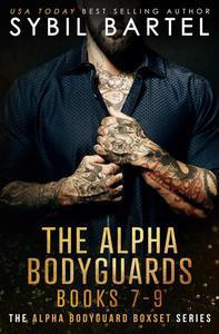 The Alpha Bodyguards Books 7-9
