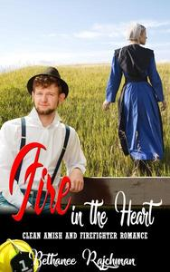Fire in the Heart:  Amish and Firefighter Romance