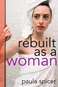 Rebuilt as a Woman