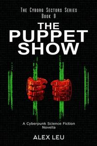 The Puppet Show: A Cyberpunk Science Fiction Novella