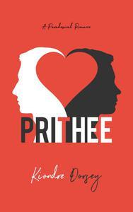 Prithee: A Paradoxical Romance