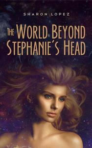 The World Beyond Stephanie's Head