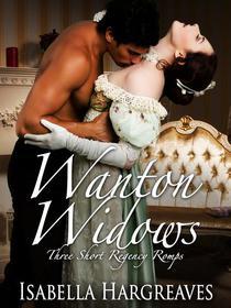 Wanton Widows: Three Short Regency Romps