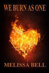 We Burn As One