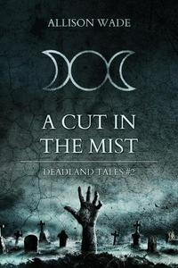 A Cut in the Mist