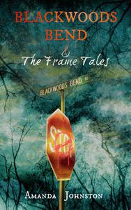 Blackwoods Bend & The Frame Tales
