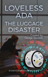 Loveless Ada: The Luggage Disaster