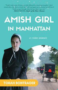 Amish Girl in Manhattan: A True Crime Memoir - By the Foremost Expert on the Amish