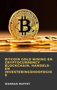 Bitcoin Gold Mining en Cryptocurrency Blockchain, handels- en investeringshoofdgids