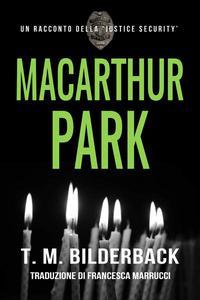 MacArthur Park – Un Racconto Della Justice Security