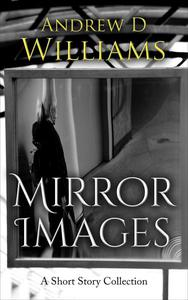 Mirror Images: A Short Story Collection