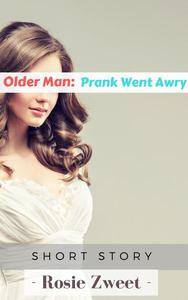 Older Man: Prank Went Awry