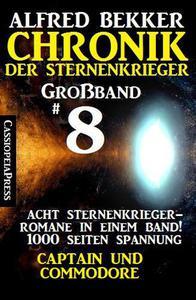 Großband #8 – Chronik der Sternenkrieger: Acht Sternenkrieger Romane: Captain und Commodore