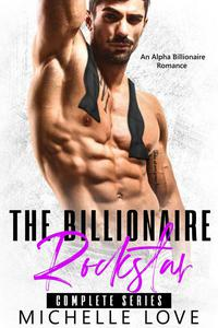 The Billionaire Rockstar: An Alpha Billionaire Romance