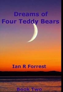 Dreams of Four Teddy Bears