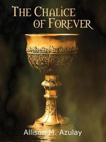 The Chalice of Forever