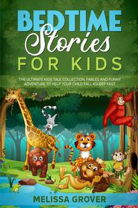 Bedtime Stories for Kids  The Ultimate Kids Tale Collection. Fables and Funny Adventure to Help Your Child Fall Asleep Fast.